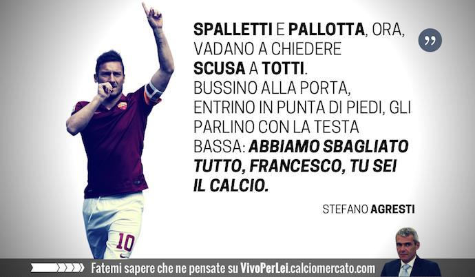 Spalletti e Pallotta, ora chiedetegli scusa: Totti è il calcio, più forte dell'arroganza
