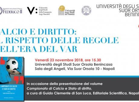 L'Università di Napoli e il convegno su arbitri e Var favorevoli alla Juve