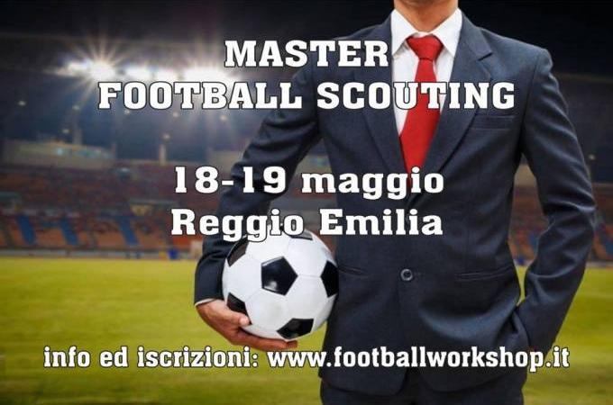 Master in Football Scouting (Corso Talent Scout I livello): 18-19 maggio a Reggio Emilia!